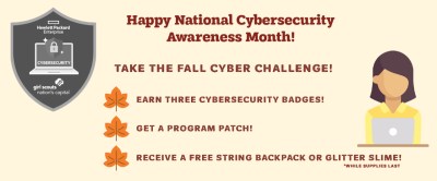 This is a graphic celebrating National Cybersecurity Awareness Month and to promote our Fall Cyber Challenge. It features fall leaves, a girl working on a laptop and the Cybersecurity Patch